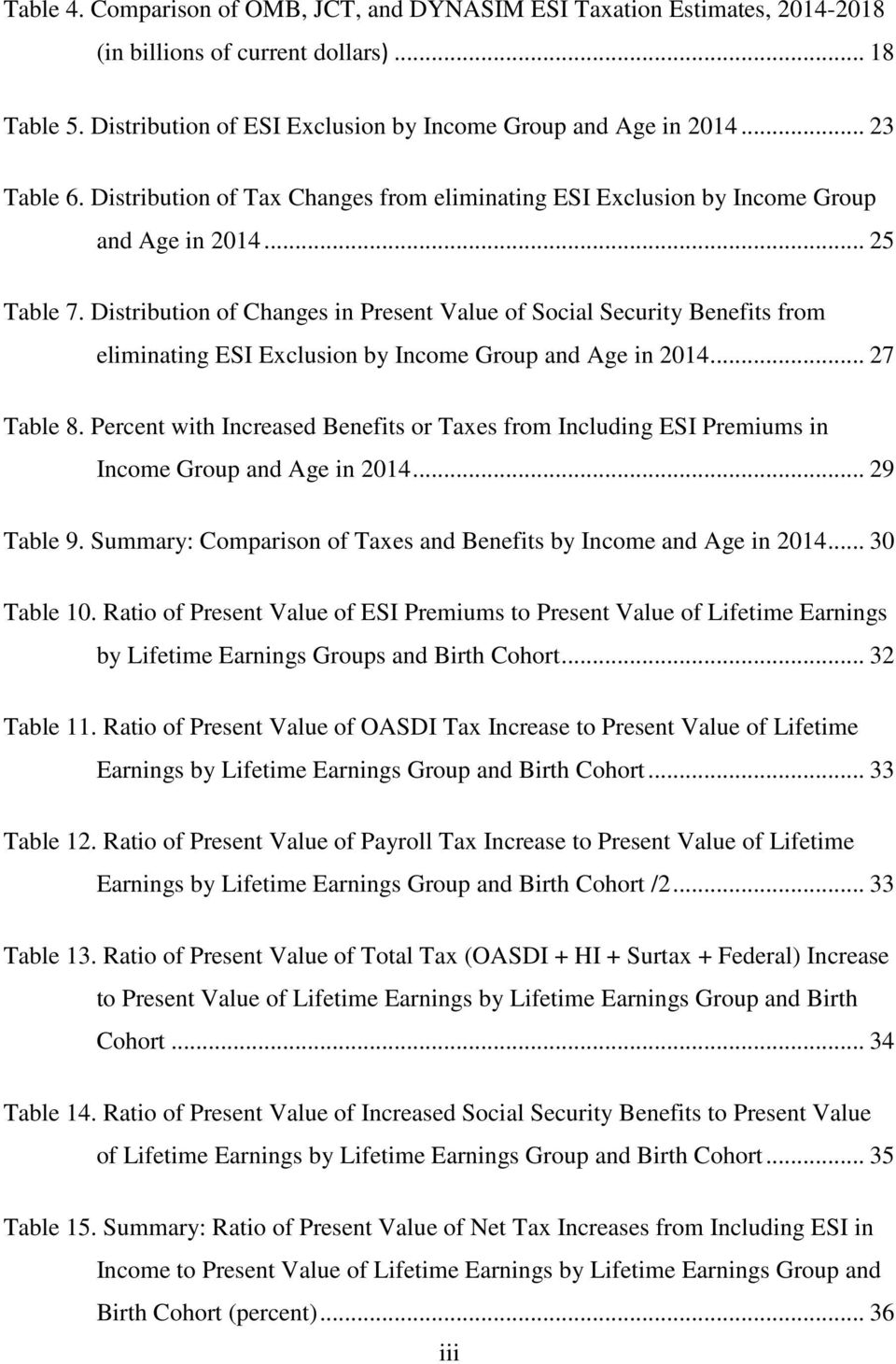 Distribution of Changes in Present Value of Social Security Benefits from eliminating ESI Exclusion by Income Group and Age in 2014... 27 Table 8.