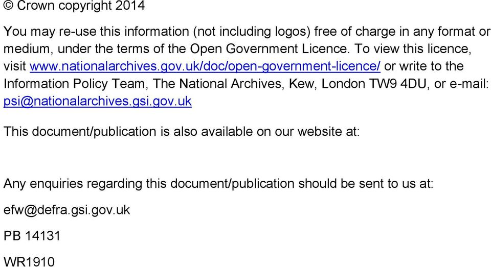 uk/doc/open-government-licence/ or write to the Information Policy Team, The National Archives, Kew, London TW9 4DU, or e-mail: