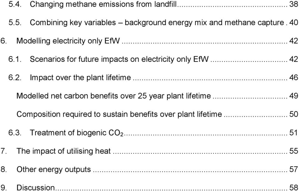 .. 46 Modelled net carbon benefits over 25 year plant lifetime... 49 Composition required to sustain benefits over plant lifetime.