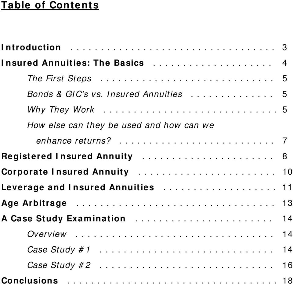 ..................... 8 Corporate Insured Annuity....................... 10 Leverage and Insured Annuities................... 11 Age Arbitrage................................. 13 A Case Study Examination.