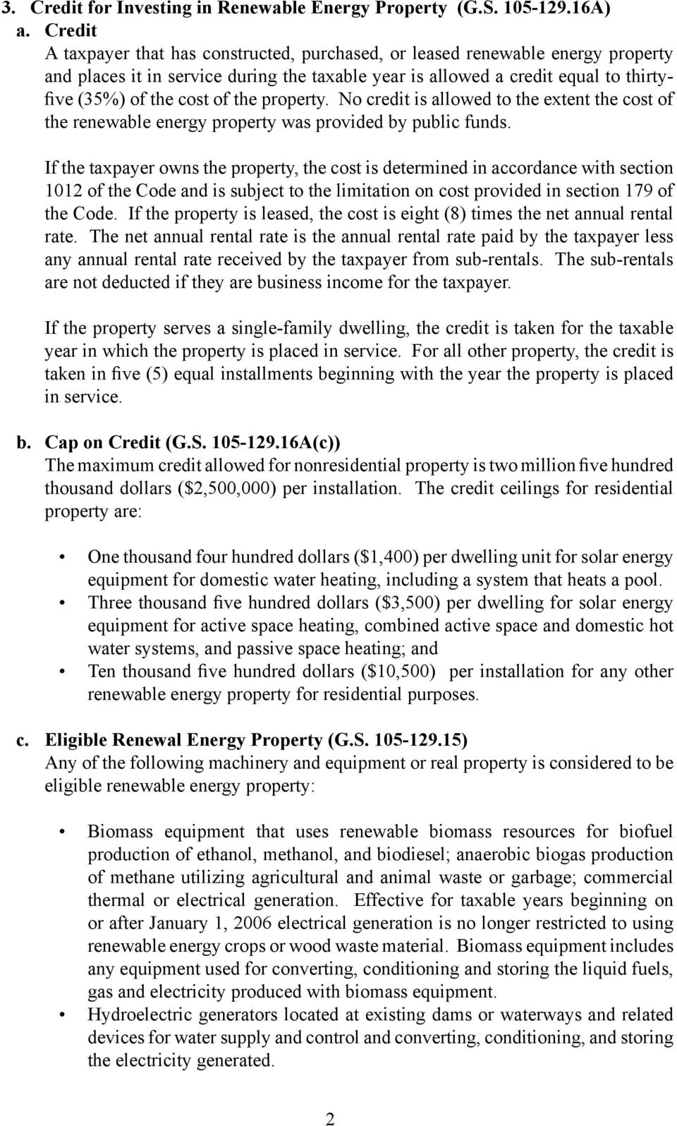 the property. No credit is allowed to the extent the cost of the renewable energy property was provided by public funds.