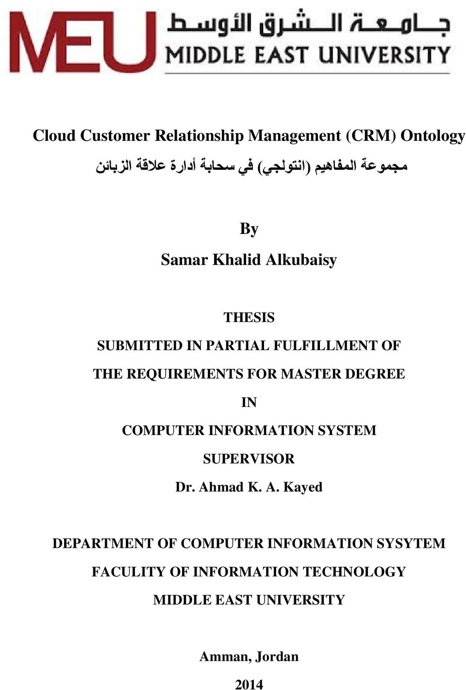 REQUIREMENTS FOR MASTER DEGREE IN COMPUTER INFORMATION SYSTEM SUPERVISOR Dr. Ah