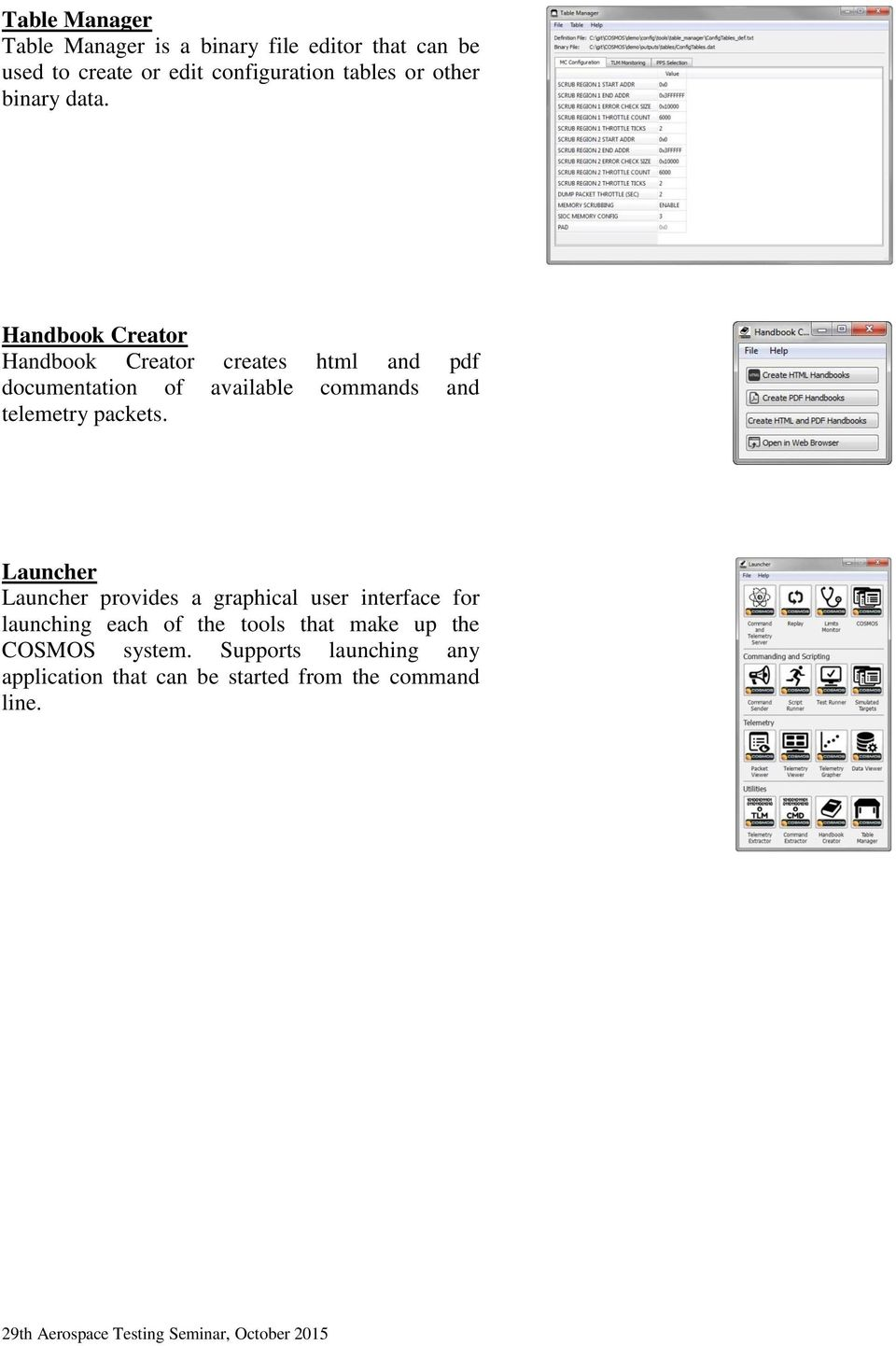 Handbook Creator Handbook Creator creates html and pdf documentation of available commands and telemetry