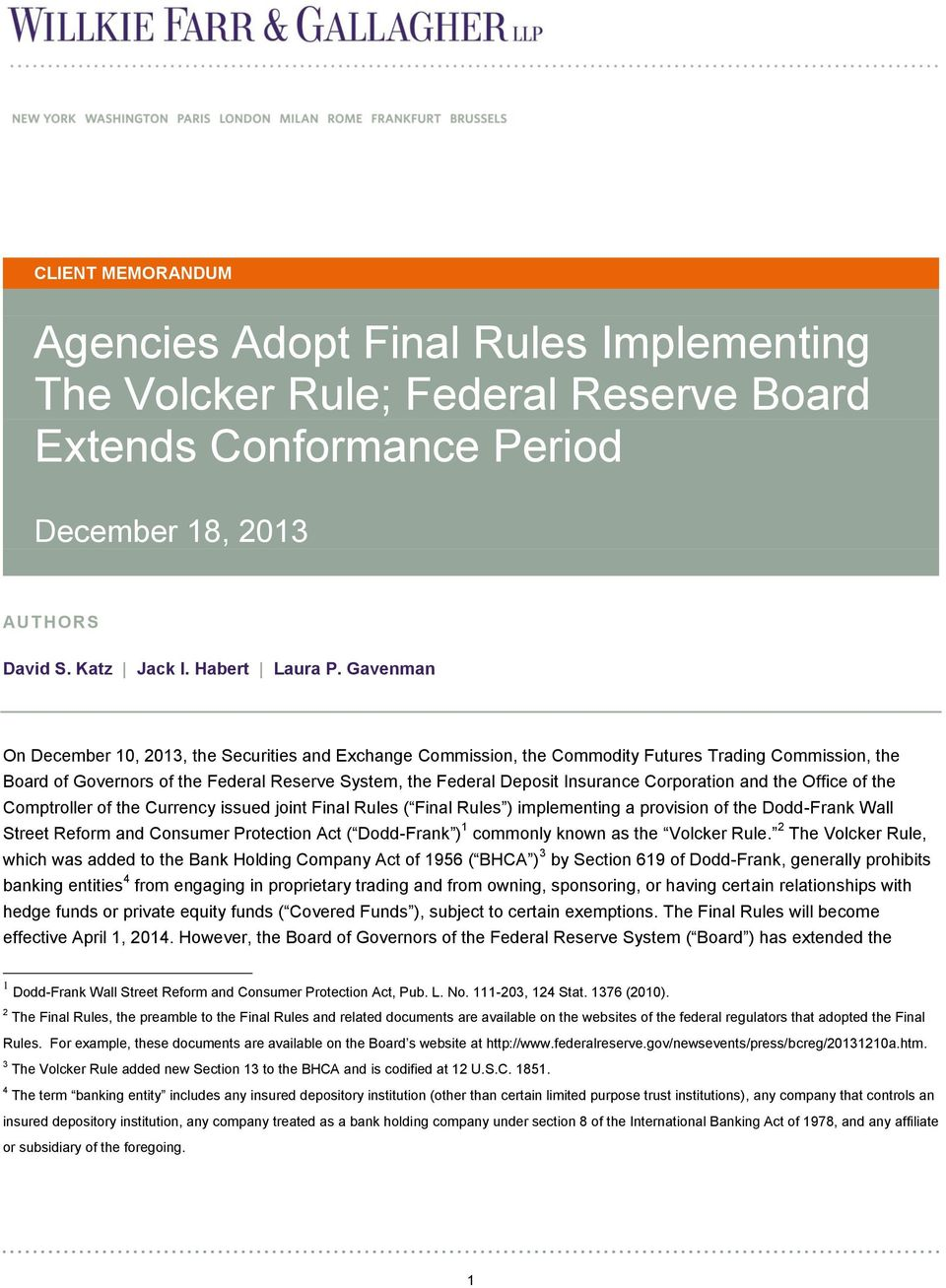 Corporation and the Office of the Comptroller of the Currency issued joint Final Rules ( Final Rules ) implementing a provision of the Dodd-Frank Wall Street Reform and Consumer Protection Act (