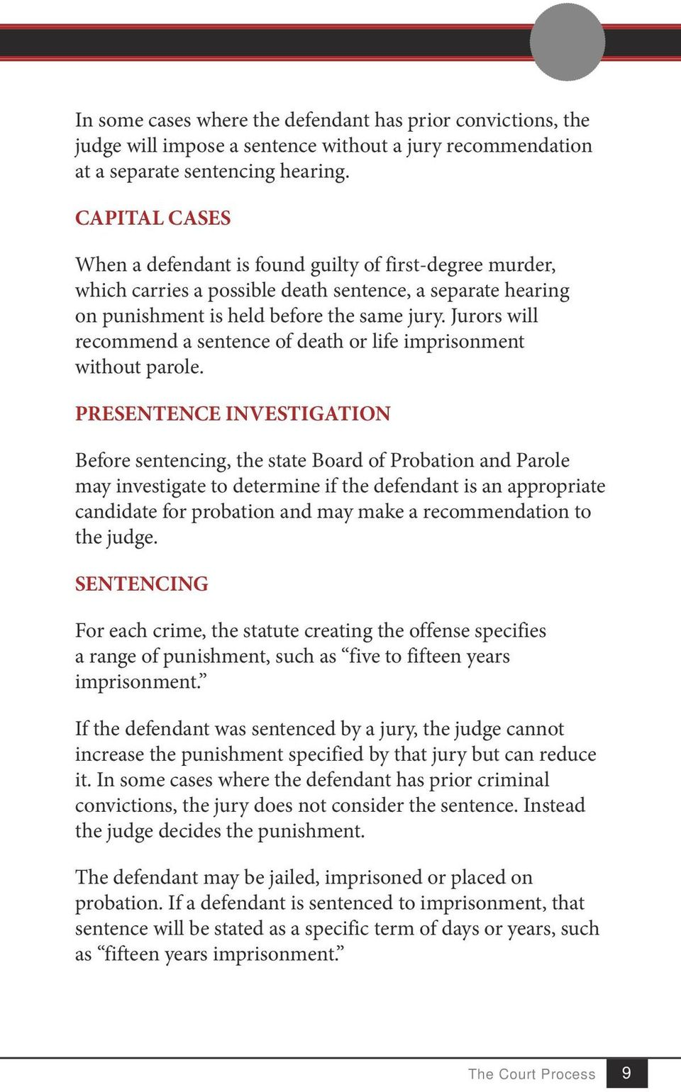 Jurors will recommend a sentence of death or life imprisonment without parole.