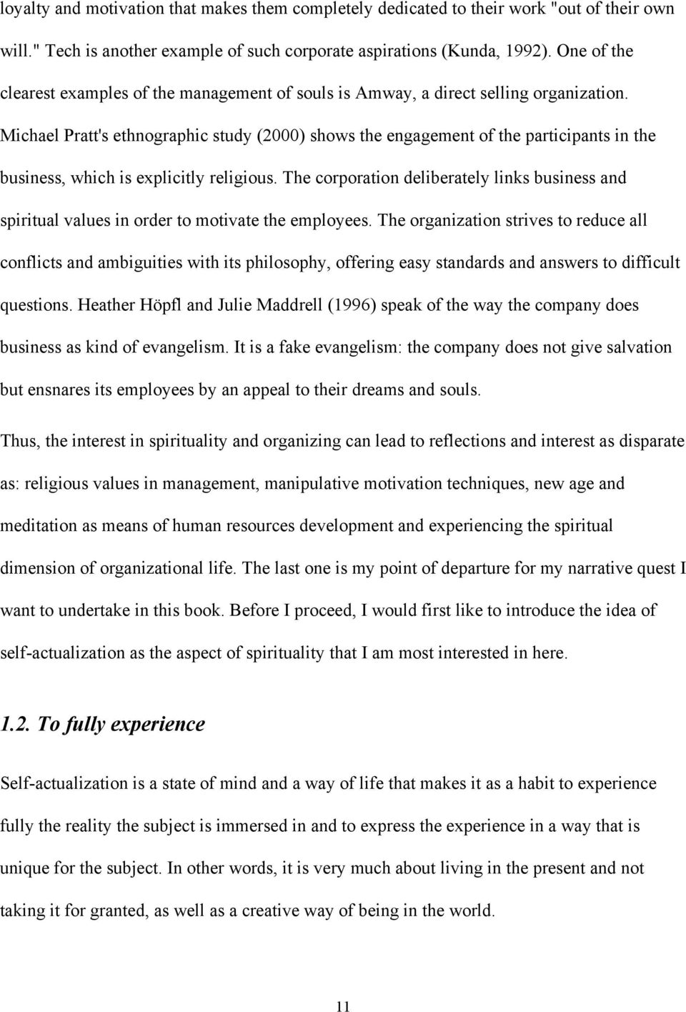 Michael Pratt's ethnographic study (2000) shows the engagement of the participants in the business, which is explicitly religious.