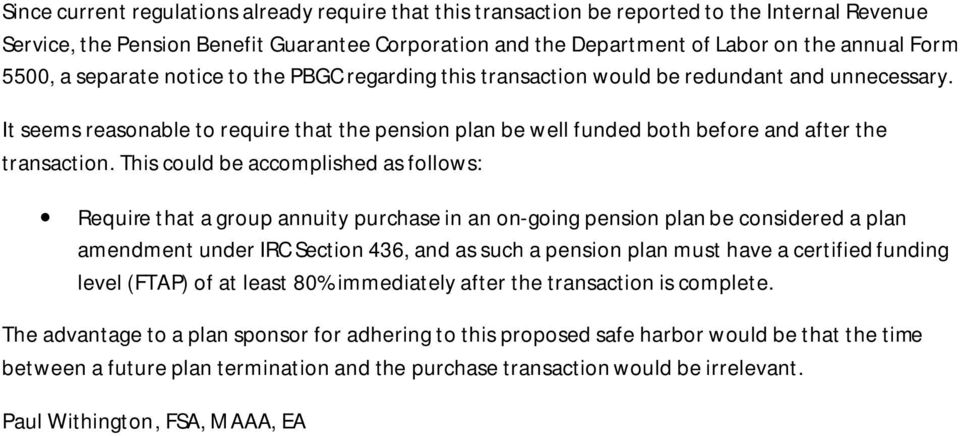 It seems reasonable to require that the pension plan be well funded both before and after the transaction.