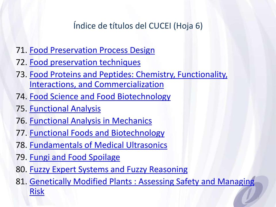 Food Science and Food Biotechnology 75. Functional Analysis 76. Functional Analysis in Mechanics 77.