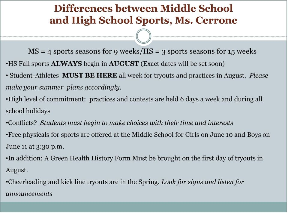and practices in August. Please make your summer plans accordingly. High level of commitment: practices and contests are held 6 days a week and during all school holidays Conflicts?