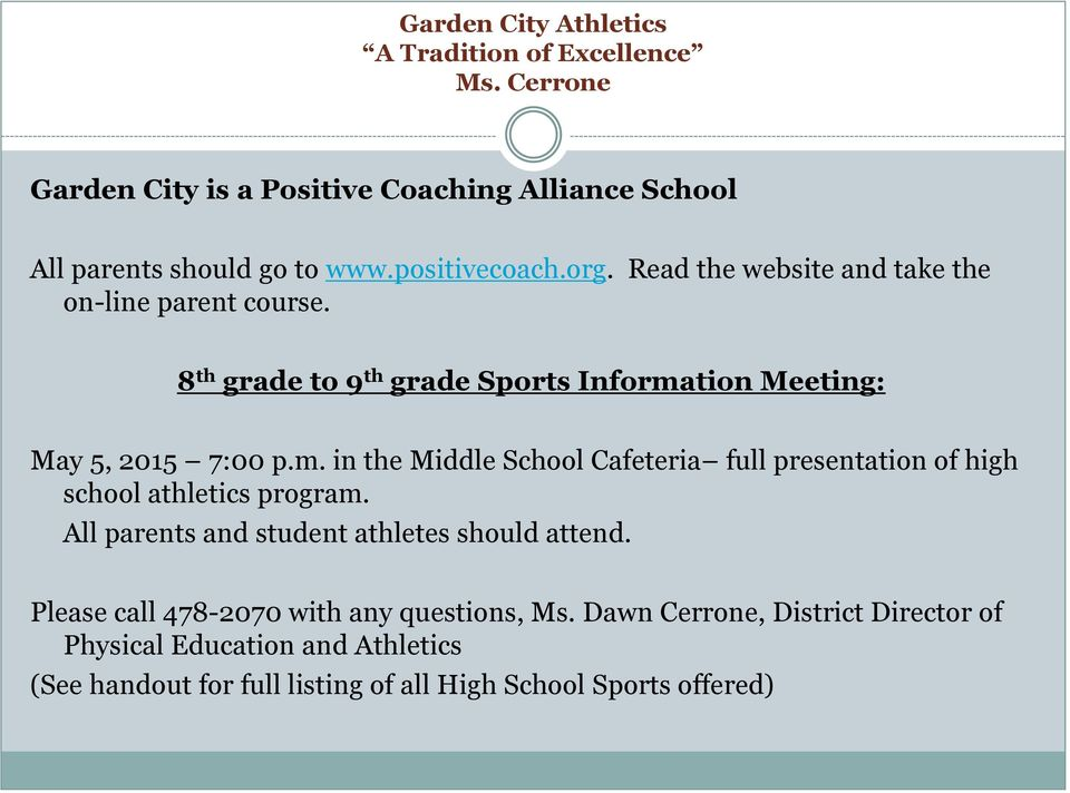 tion Meeting: May 5, 2015 7:00 p.m. in the Middle School Cafeteria full presentation of high school athletics program.