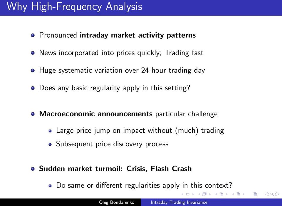 Macroeconomic announcements particular challenge Large price jump on impact without (much) trading Subsequent