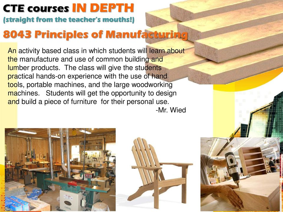 The class will give the students practical hands-on experience with the use of hand tools, portable