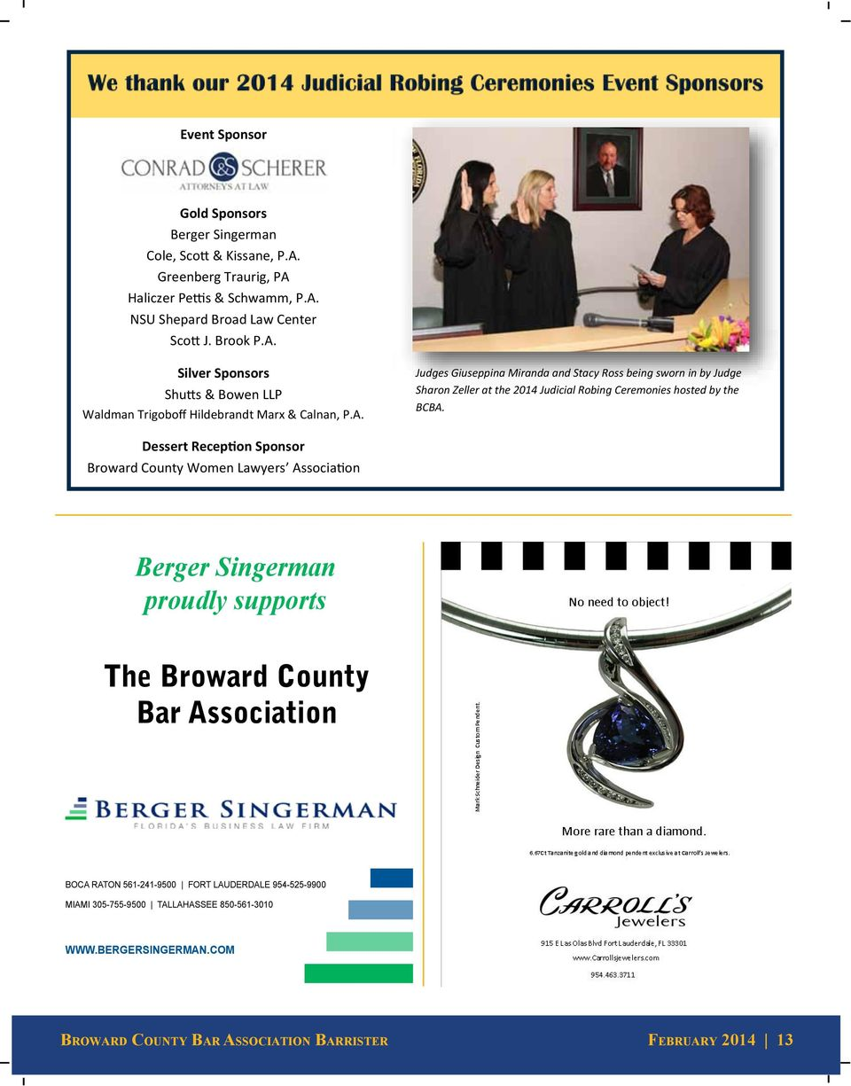 Dessert Reception Sponsor Broward County Women Lawyers Association Berger Singerman proudly supports The Broward County Bar Association BOCA RATON 561-241-9500 FORT LAUDERDALE