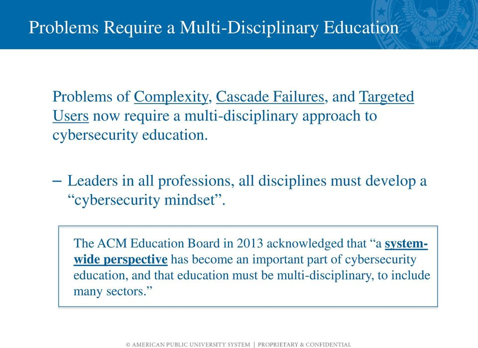 Leaders in all professions, all disciplines must develop a cybersecurity mindset.