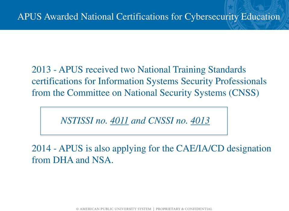 Professionals from the Committee on National Security Systems (CNSS) NSTISSI no.