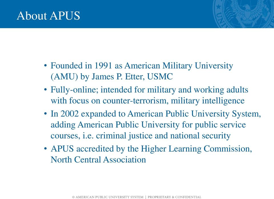 intelligence In 2002 expanded to American Public University System, adding American Public University for