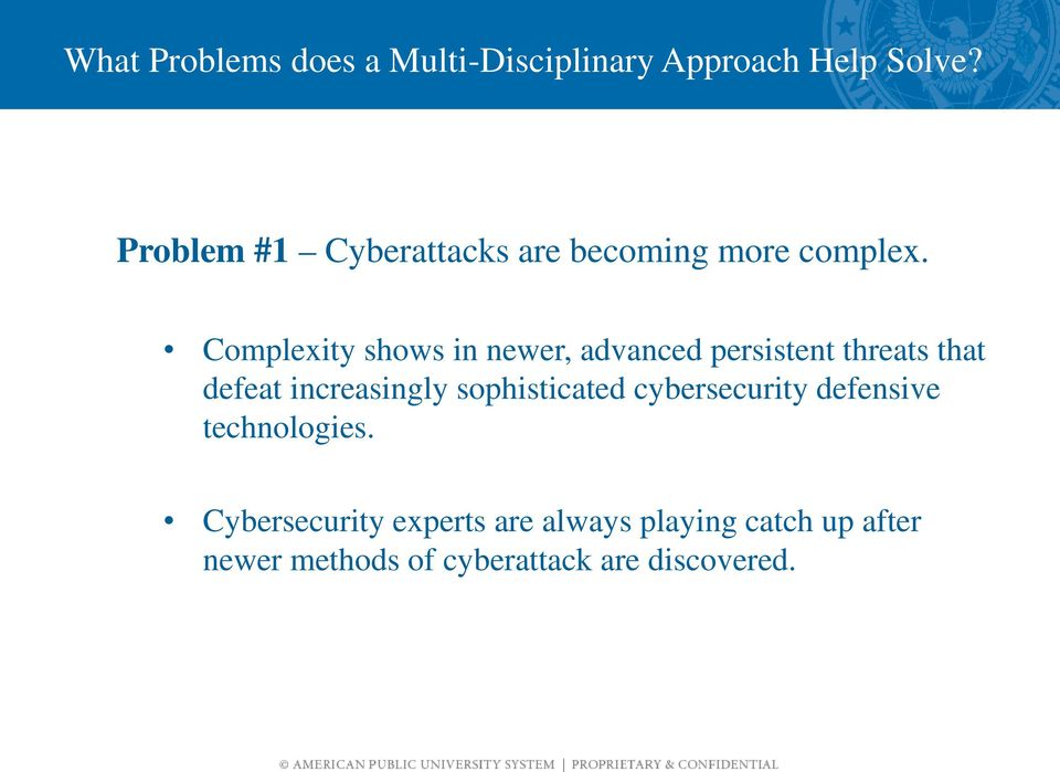 Complexity shows in newer, advanced persistent threats that defeat increasingly