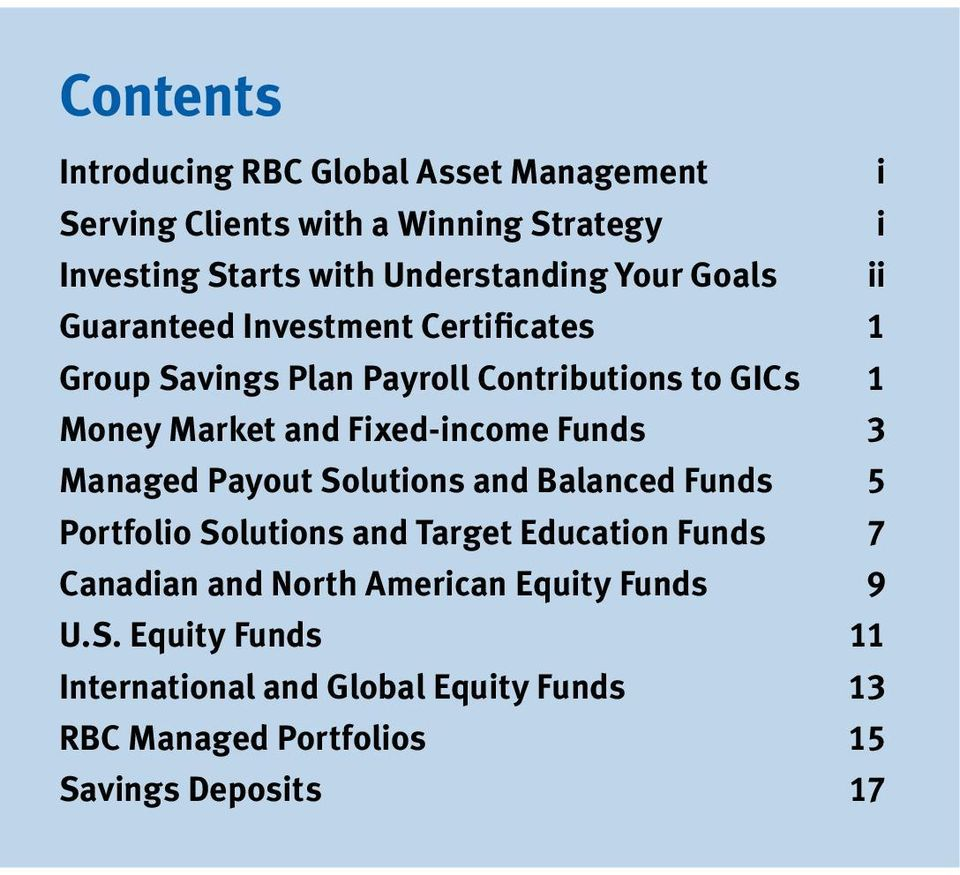 Fixed-income Funds 3 Managed Payout Solutions and Balanced Funds 5 Portfolio Solutions and Target Education Funds 7 Canadian and