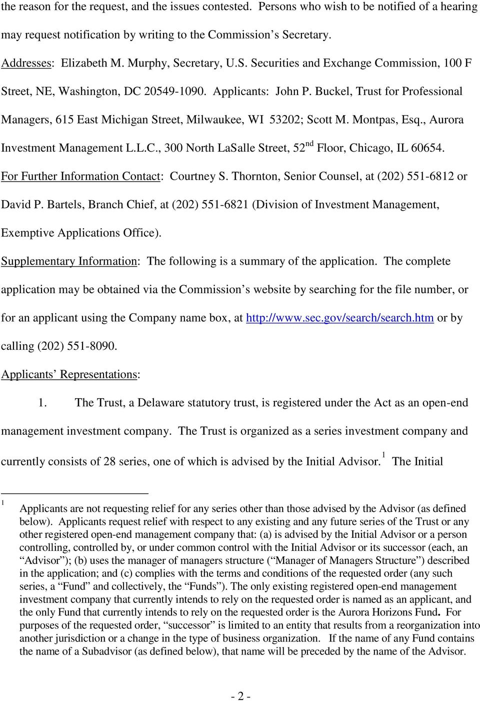 Buckel, Trust for Professional Managers, 615 East Michigan Street, Milwaukee, WI 53202; Scott M. Montpas, Esq., Aurora Investment Management L.L.C.
