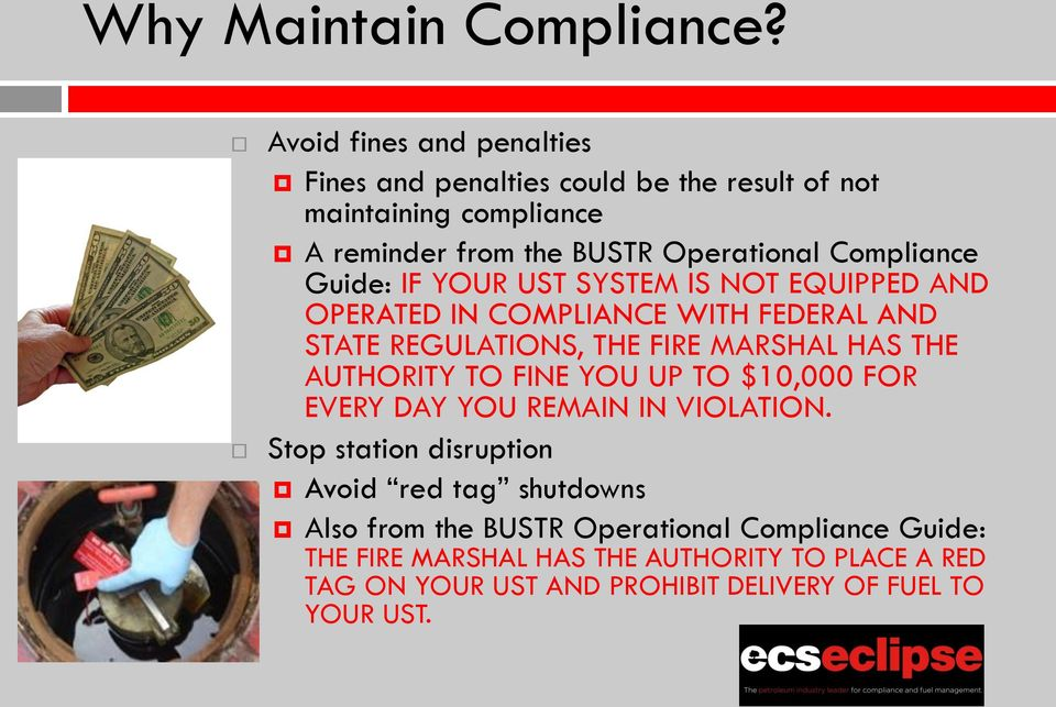 Guide: IF YOUR UST SYSTEM IS NOT EQUIPPED AND OPERATED IN COMPLIANCE WITH FEDERAL AND STATE REGULATIONS, THE FIRE MARSHAL HAS THE AUTHORITY TO