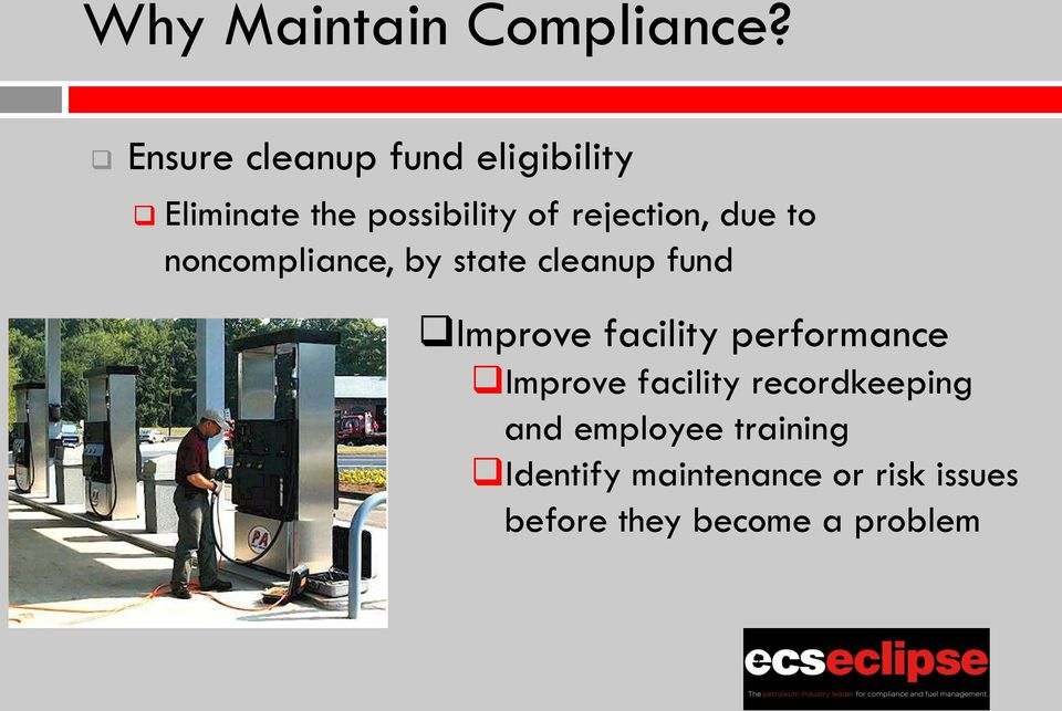 due to noncompliance, by state cleanup fund Improve facility