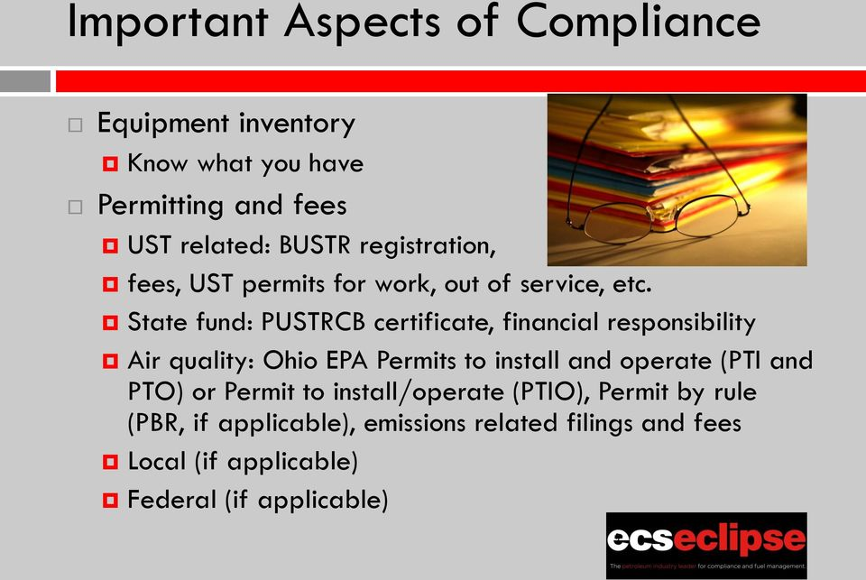 State fund: PUSTRCB certificate, financial responsibility Air quality: Ohio EPA Permits to install and operate