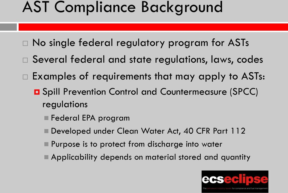 and Countermeasure (SPCC) regulations Federal EPA program Developed under Clean Water Act, 40 CFR
