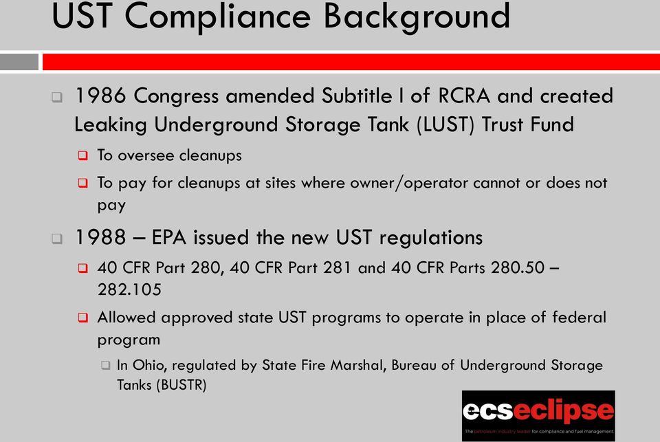 the new UST regulations 40 CFR Part 280, 40 CFR Part 281 and 40 CFR Parts 280.50 282.