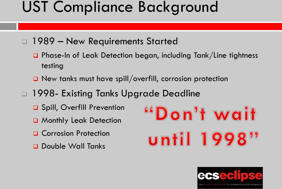 spill/overfill, corrosion protection 1998- Existing Tanks Upgrade Deadline