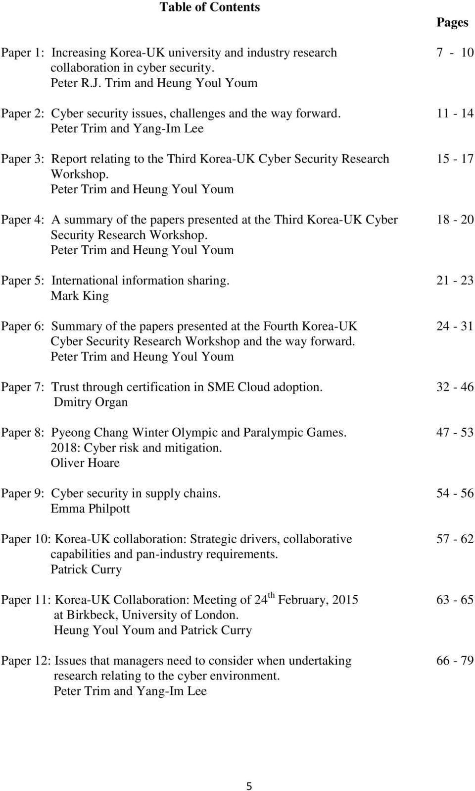 11-14 Peter Trim and Yang-Im Lee Paper 3: Report relating to the Third Korea-UK Cyber Security Research 15-17 Workshop.