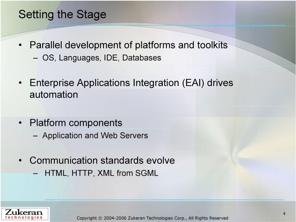 (EAI) drives automation Platform components Application and Web