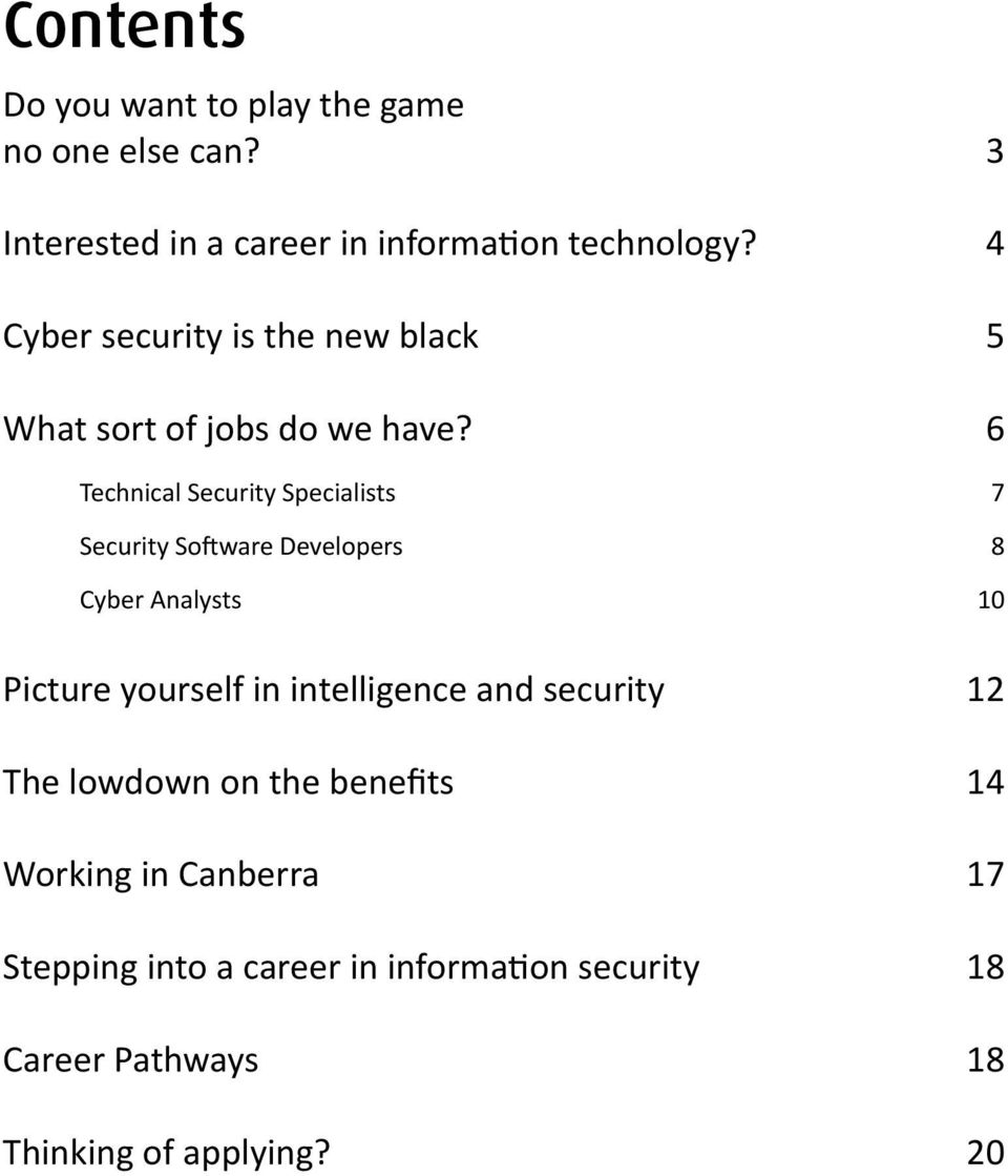 6 Technical Security Specialists 7 Security Software Developers 8 Cyber Analysts 10 Picture yourself in