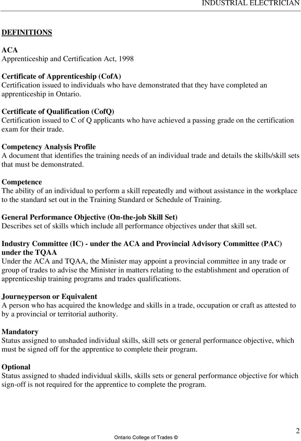 Competency Analysis Profile A document that identifies the training needs of an individual trade and details the skills/skill sets that must be demonstrated.