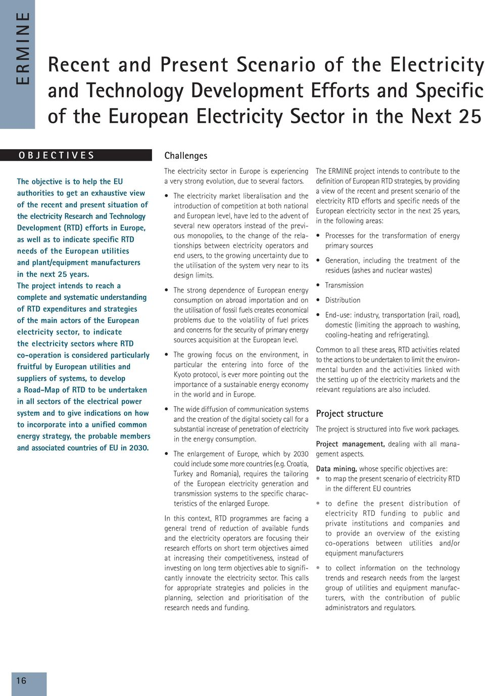 the European utilities and plant/equipment manufacturers in the next 25 years.