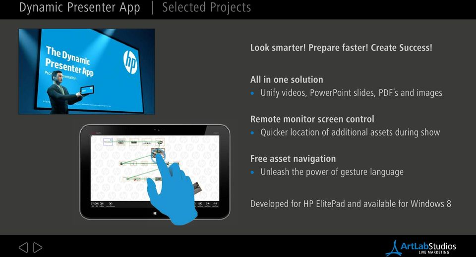 screen control Quicker location of additional assets during show Free asset navigation