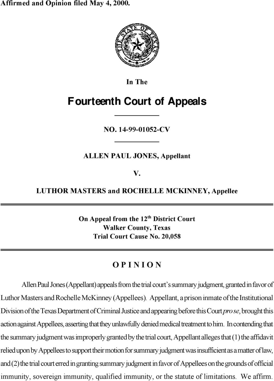 20,058 O P I N I O N Allen Paul Jones (Appellant) appeals from the trial court s summary judgment, granted in favor of Luthor Masters and Rochelle McKinney (Appellees).
