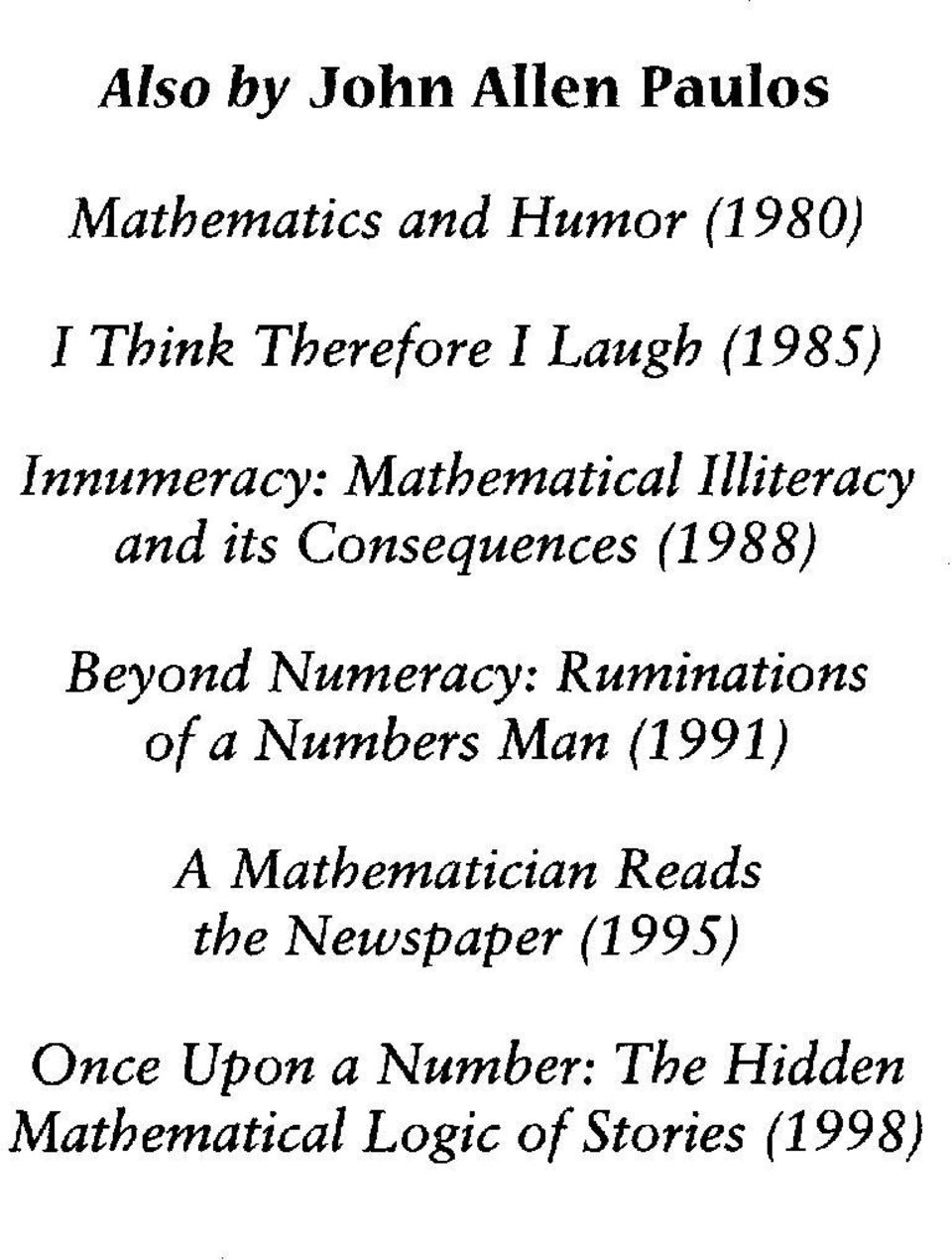 Beyond Numeracy: Ruminations of a Numbers Man (1991) A Mathematician Reads the