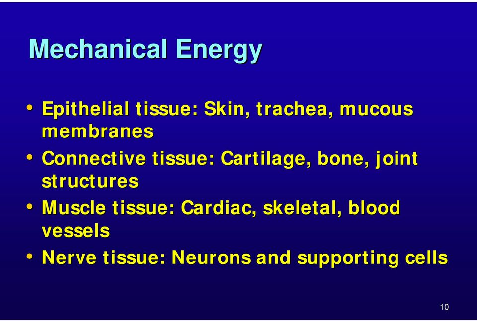 joint structures Muscle tissue: Cardiac, skeletal,