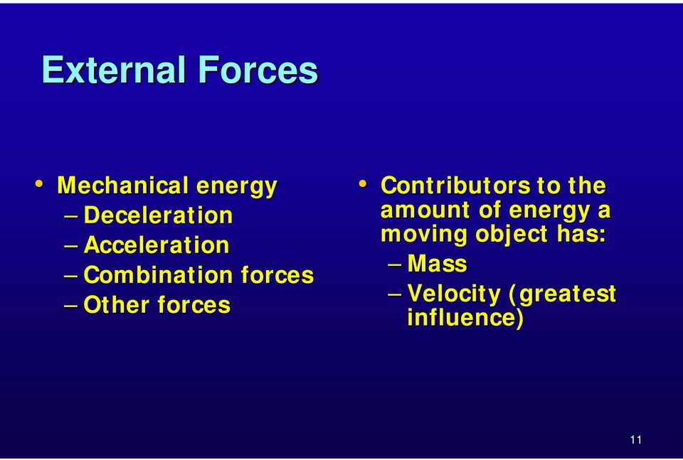Contributors to the amount of energy a moving