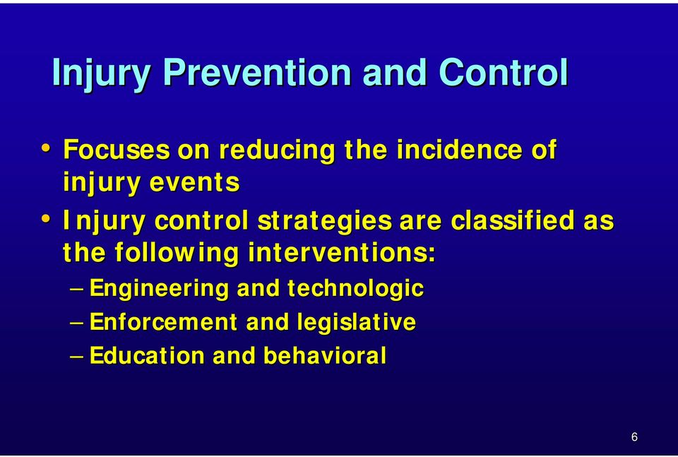 classified as the following interventions: Engineering and