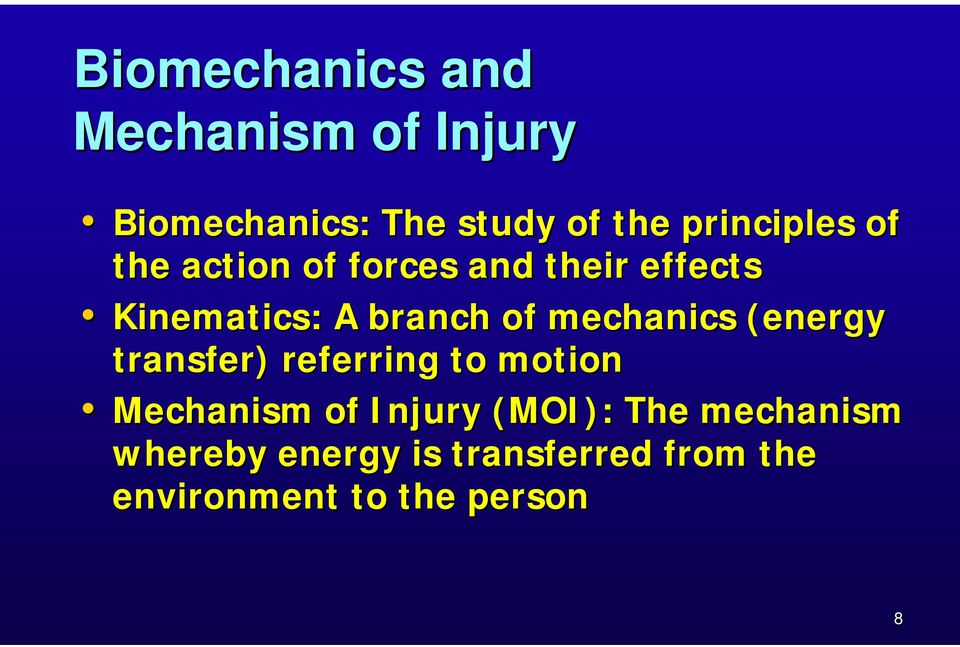 of mechanics (energy transfer) referring to motion Mechanism of Injury