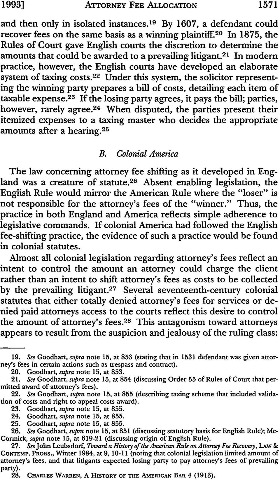 21 In modem practice, however, the English courts have developed an elaborate system of taxing costs.