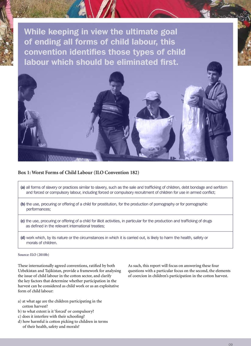 compulsory labour, including forced or compulsory recruitment of children for use in armed conflict; (b) the use, procuring or offering of a child for prostitution, for the production of pornography