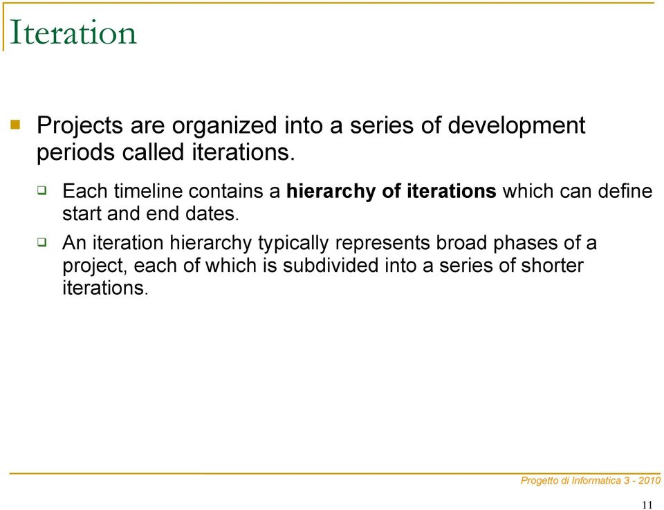 Each timeline contains a hierarchy of iterations which can define start and