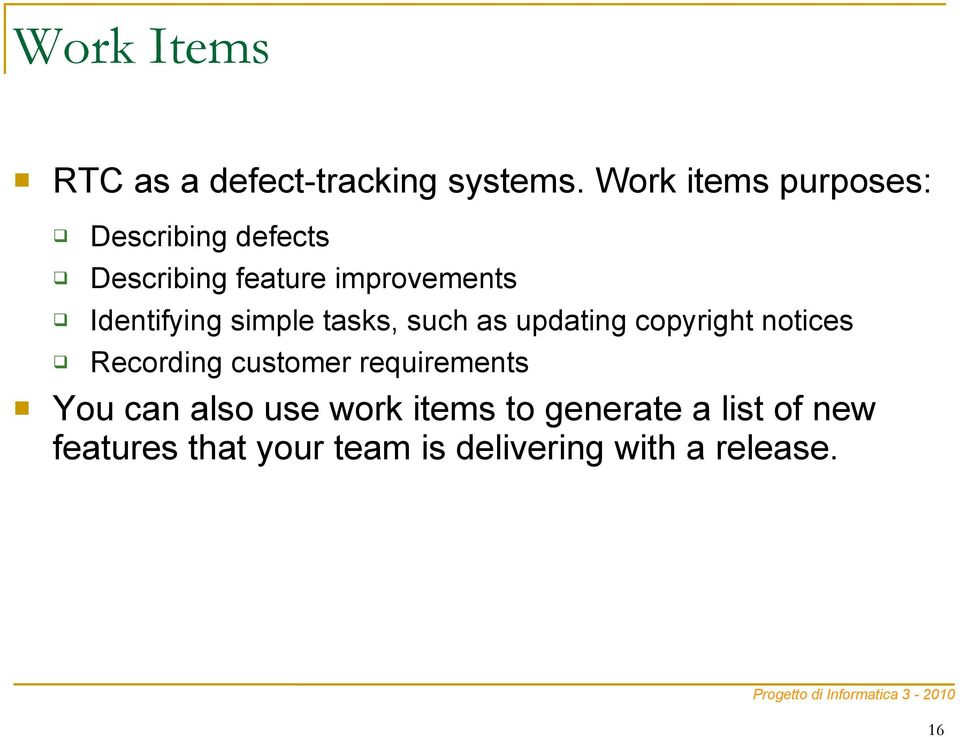 Identifying simple tasks, such as updating copyright notices Recording customer