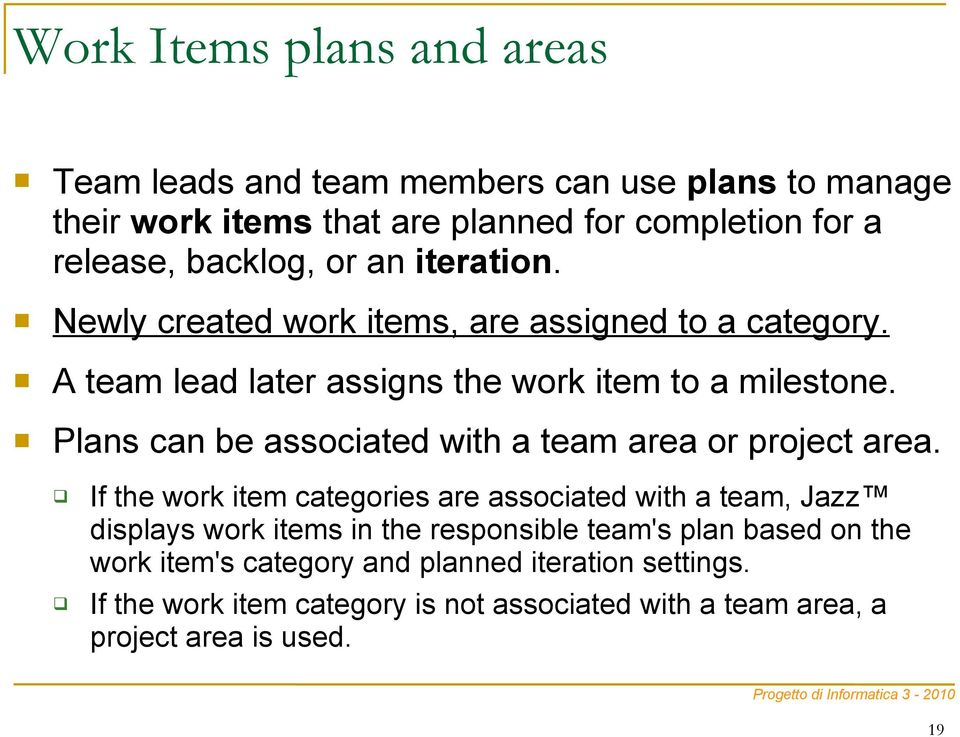 Plans can be associated with a team area or project area.