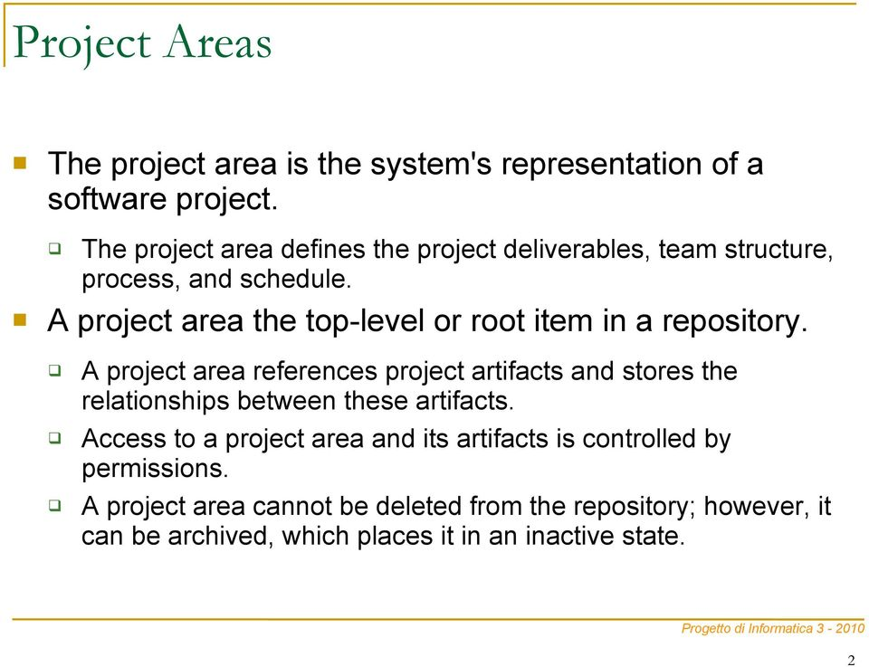 A project area the top-level or root item in a repository.