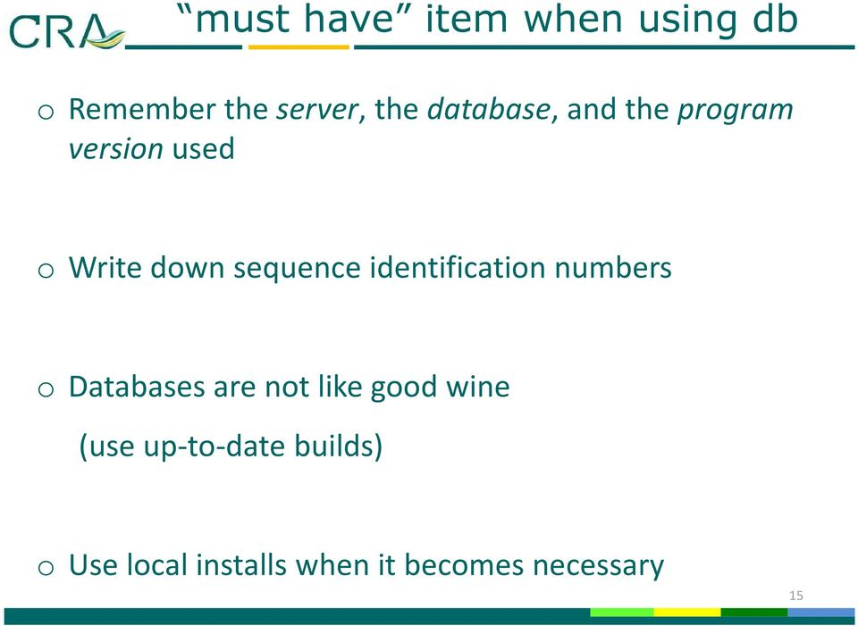 identification numbers o Databases are not like good wine