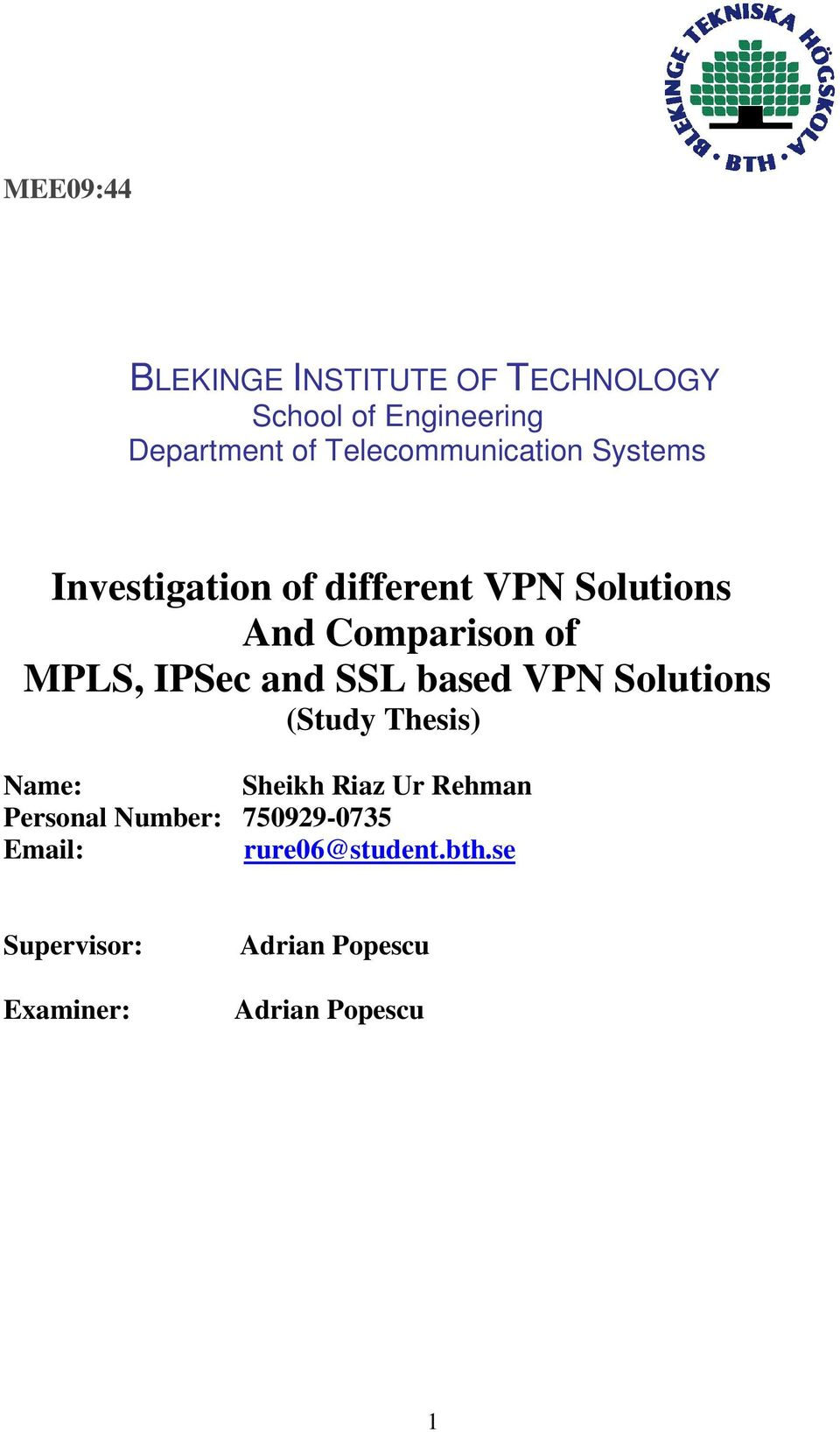 MPLS, IPSec and SSL based VPN Solutions (Study Thesis) Name: Sheikh Riaz Ur Rehman