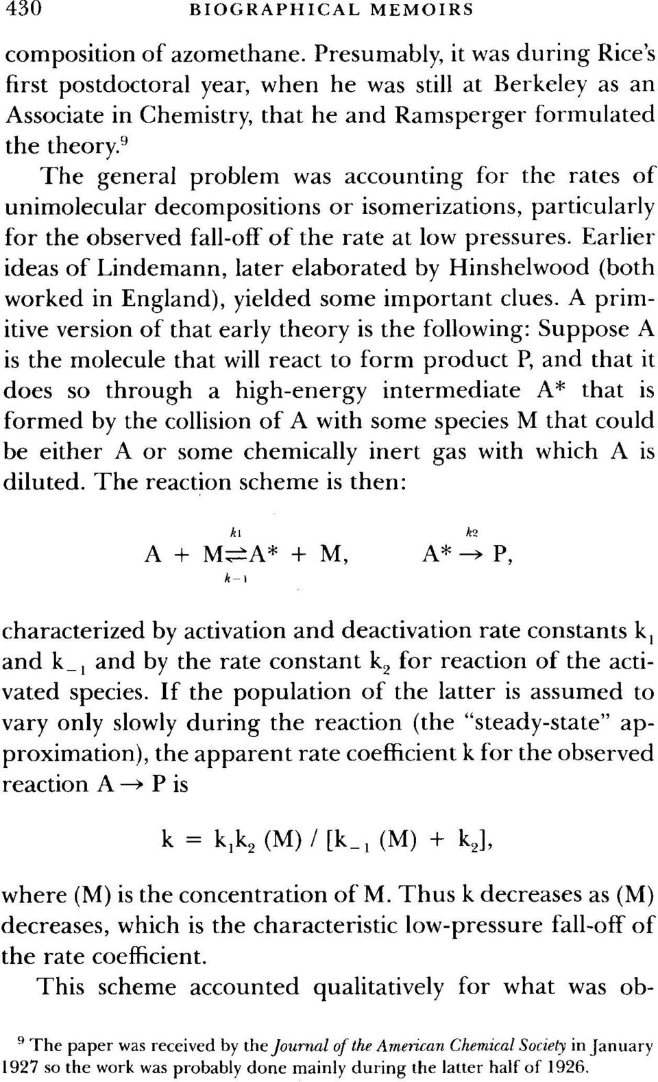 9 The general problem was accounting for the rates of unimolecular decompositions or isomerizations, particularly for the observed fall-off of the rate at low pressures.